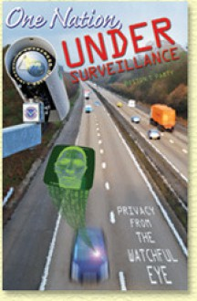 One Nation, Under Surveillance -- Privacy From the Watchful Eye - Boston T. Party, Kenneth W. Royce