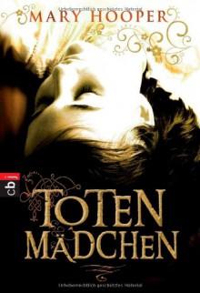 Totenmädchen - Mary Hooper, Alexandra Ernst