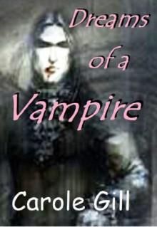 Dreams of a Vampire - Carole Gill