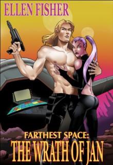 Farthest Space: The Wrath of Jan - Ellen Fisher