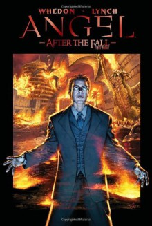 Angel: After the Fall, Volume 2: First Night - Nick Runge, Stephen Mooney, David Messina, Brian Lynch, Joss Whedon, John Byrne