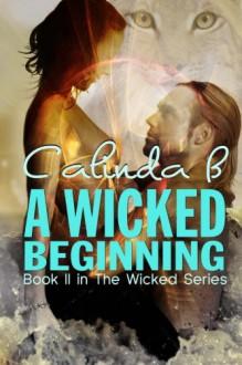 A Wicked Beginning - Calinda B.