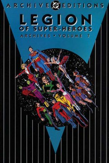 Legion of Super-Heroes Archives, Vol. 7 - Pete Costanza,Jim Shooter,Curt Swan