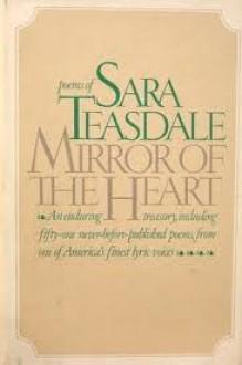 Mirror of the Heart - Sara Teasdale