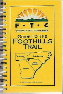 Guide to the Foothills Trail - The Foothills Trail Conference