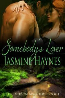 Somebody's Lover: The Jackson Brothers, Book 1 - 'Jasmine Haynes', 'Jennifer Skully'