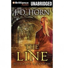 [ THE LINE (WITCHING SAVANNAH) ] By Horn, J D ( Author) 2014 [ Compact Disc ] - J D Horn