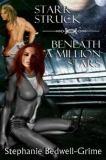 Starr Struck & Beneath a Million Stars - Stephanie Bedwell-Grime