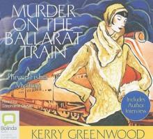 Murder On The Ballarat Train - Stephanie Daniel, Kerry Greenwood