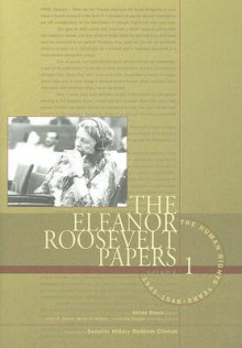 The Eleanor Roosevelt Papers, Volume 1: The Human Rights Years, 1945-1948 - Allida Black