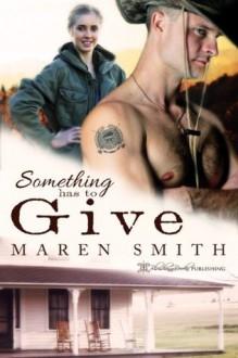 Something Has to Give - Maren Smith, Blushing Books