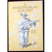 A Shakespearean Alphabet - Scott McKowen, William Shakespeare