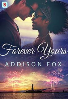 Forever Yours (The Brooklyn Brotherhood) - Addison Fox