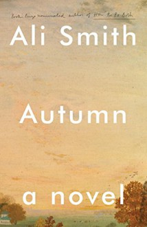 Autumn: A Novel - Ali Smith