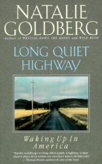 Long Quiet Highway: Waking Up in America - Natalie Goldberg