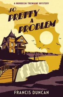 So Pretty a Problem - Francis Duncan