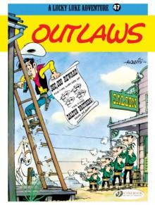 Outlaws: Lucky Luke (Lucky Luke S) (Volume 47) - Morris