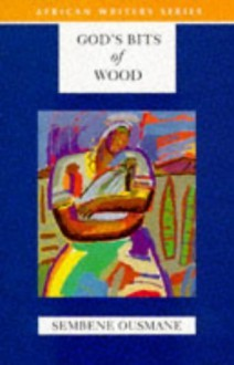 God's Bits of Wood by Ousmane, Sembene (2008) Paperback - Sembene Ousmane