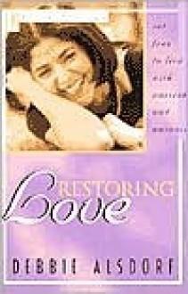 Restoring Love - Debbie Alsdorf