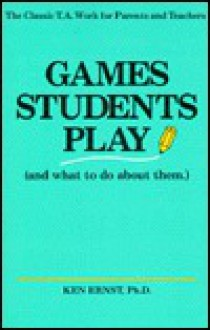Games Students Play and What to Do About Them - Ken Ernst