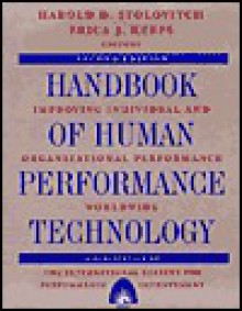 Handbook of Human Performance Technology: Improving Individual and Organizational Performance Worldwide - Harold D. Stolovitch
