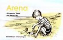 Arena: del Cuento 'Sand' Por Marie Clay - Marie Clay