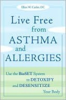 Live Free from Asthma and Allergies - Ellen W. Cutler