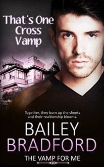 That's One Cross Vamp (The Vamp for Me Book 6) - Bailey Bradford