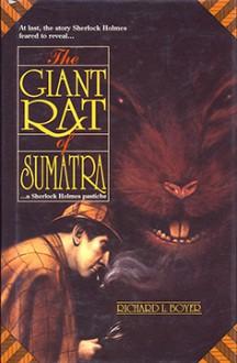 The Giant Rat of Sumatra - Richard Boyer