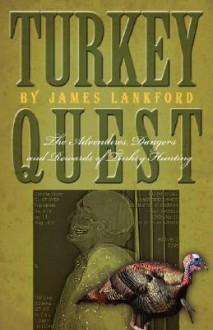 Turkey Quest - James Lankford