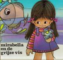 Mirabella en de grijze vis - Mariette Vanhalewijn, Jaklien Moerman