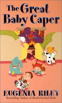 The Great Baby Caper - Eugenia Riley