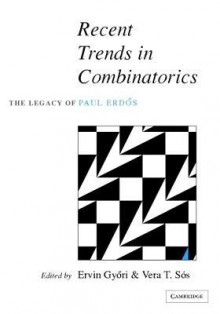 Recent Trends in Combinatorics: The Legacy of Paul Erd S - Ervin Győri