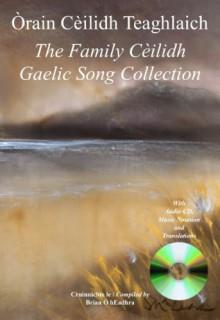 Òrain Cèilidh Teaghlaich : The Family Ceilidh Gaelic Song Collection: 1 - Brian Ó hEadhra