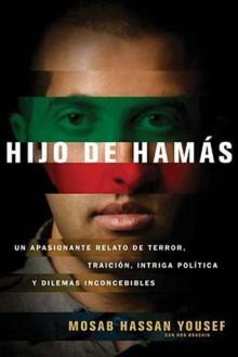 Hijo de Hamas: Un Apasionante Relato de Terror, Traicion, Intriga Politica y Dilemas Inconcebibles - Mosab Hassan Yousef, Ron Brackin