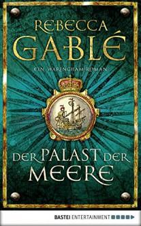 Der Palast der Meere: Ein Waringham-Roman (Waringham Saga 5) - Rebecca Gablé, Jürgen Speh