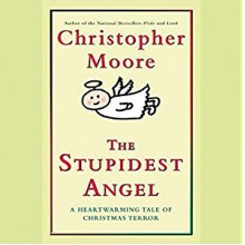 The Stupidest Angel: A Heartwarming Tale of Christmas Terror - Tony Roberts, Christopher Moore
