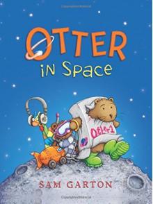 Otter in Space (I Am Otter) - Sam Garton, Sam Garton