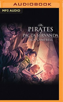 The Pirates of Pacta Servanda (The Pillars of Reality) - Jack Campbell,MacLeod Andrews