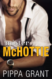 Mister McHottie: A Billionaire Boss / Brother's Best Friend / Enemies to Lovers Romantic Comedy - Pippa Grant