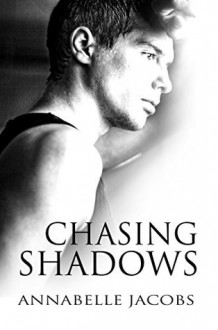 Chasing Shadows - Annabelle Jacobs