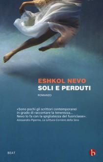 Soli e perduti - Eshkol Nevo