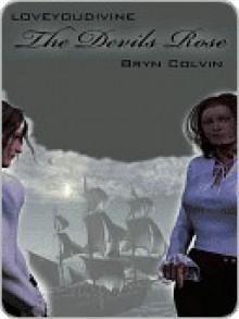 The Devil's Rose - Bryn Colvin