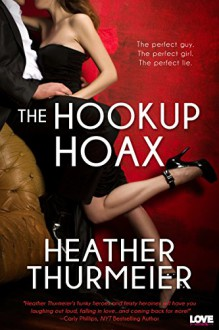 The Hookup Hoax (Entangled Lovestruck) - Heather Thurmeier