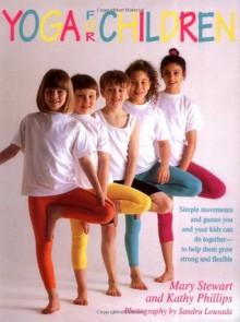Yoga For Children - Mary Stewart, Eileen Sonin, Sandra Lousada