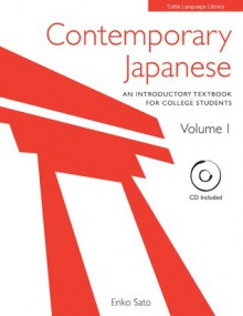 Contemporary Japanese Volume 1: An Introductory Textbook for College Students - Eriko Sato