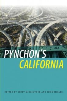 Pynchon's California (New American Canon) - Scott McClintock, John Miller