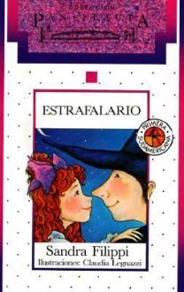 Estrafalario/Estrafalario (Spanish Edition) - Sandra Filippi