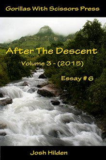 "After The Descent Volume 3 Essay #6: I'm a Bisexual Part 5: ""I'm Coming Out... I Needed the World to Know"" (After The Descent Volume 3 (2015)) - Josh Hilden, Gypsy Heart Editing"