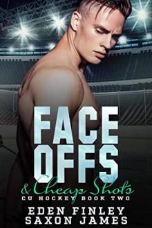 Face Offs & Cheap Shots - James Saxon,Eden Finley